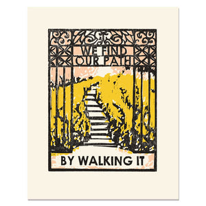We Find Our Path By Walking It Art Print