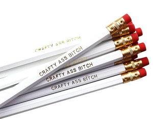 Crafty Ass Bitch Pencil