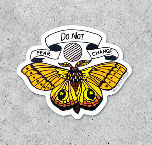 Do not fear change sticker
