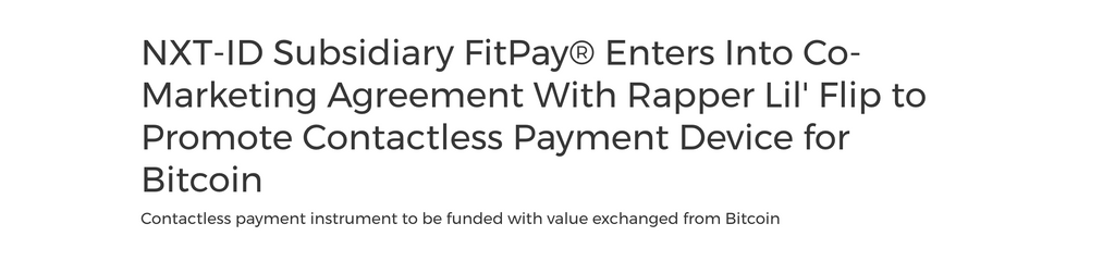 NXT-ID Subsidiary FitPay® Enters Into Co-Marketing Agreement With Rapper Lil' Flip to Promote Contactless Payment Device for Bitcoin