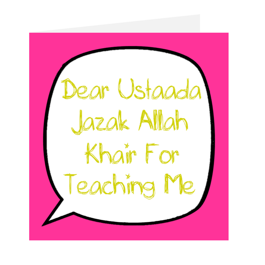 Dear Teacher - Dear Ustaada Jazak Allah Khair