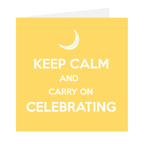 Keep Calm And Carry On Celebrating