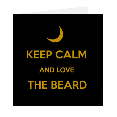 Keep Calm And Love The Beard