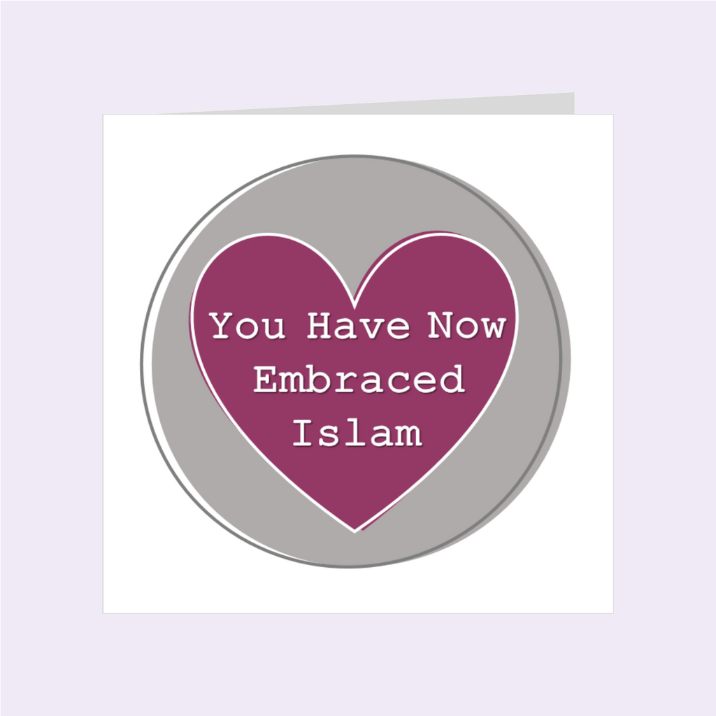 Simple Sentiments- You Have Now Embraced Islam
