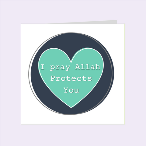 Simple Sentiments- I Pray Allah Protects You