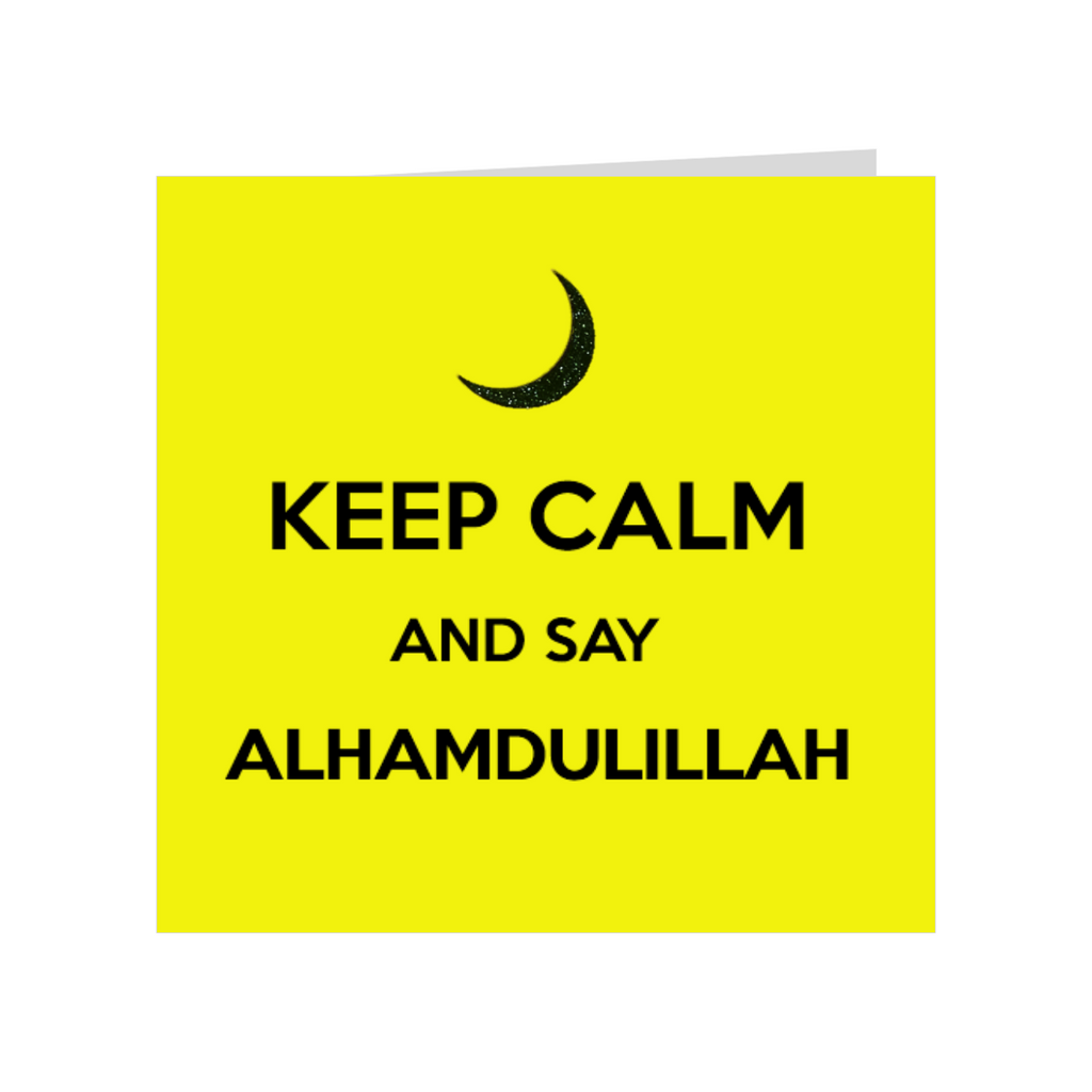 Keep Calm And Say Alhamdulillah