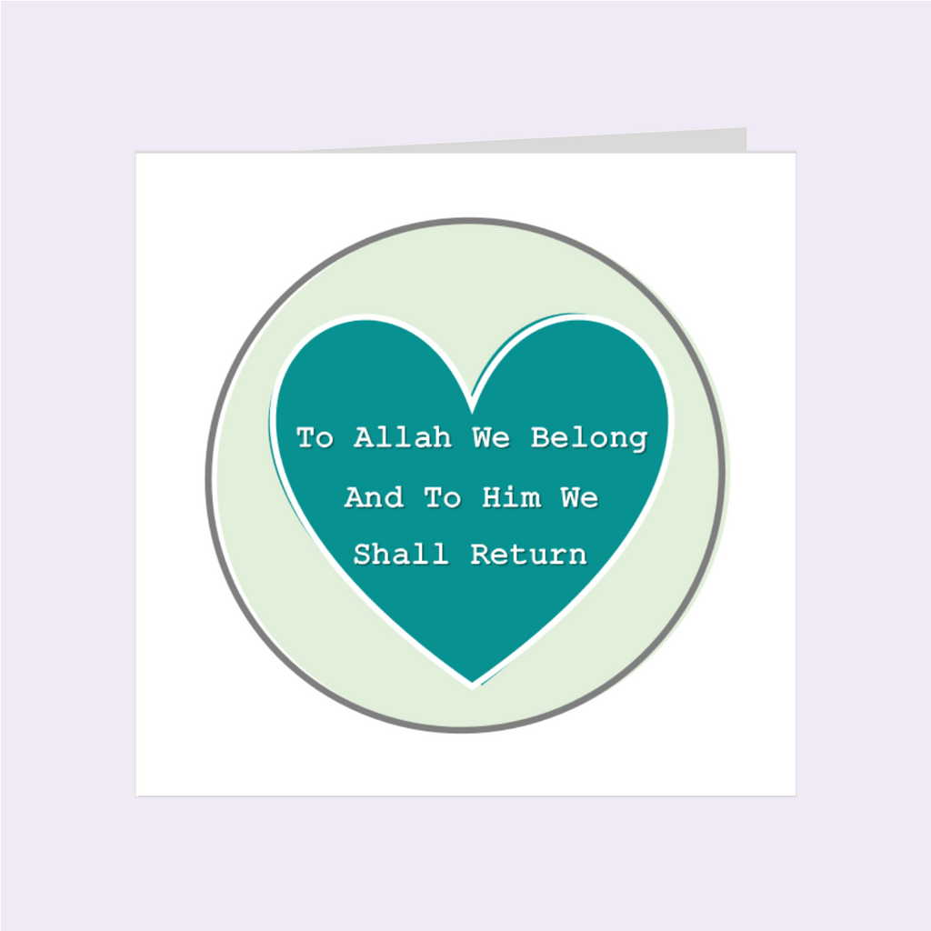 Simple Sentiments- To Allah We Belong And To Him We Shall Return
