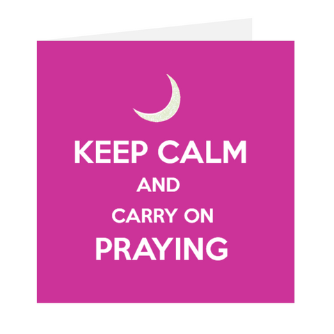Keep Calm And Carry On Praying