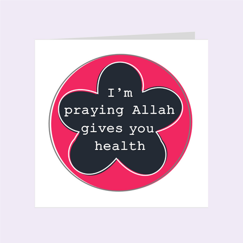 Simple Sentiments- I'm Praying Allah Gives You Health