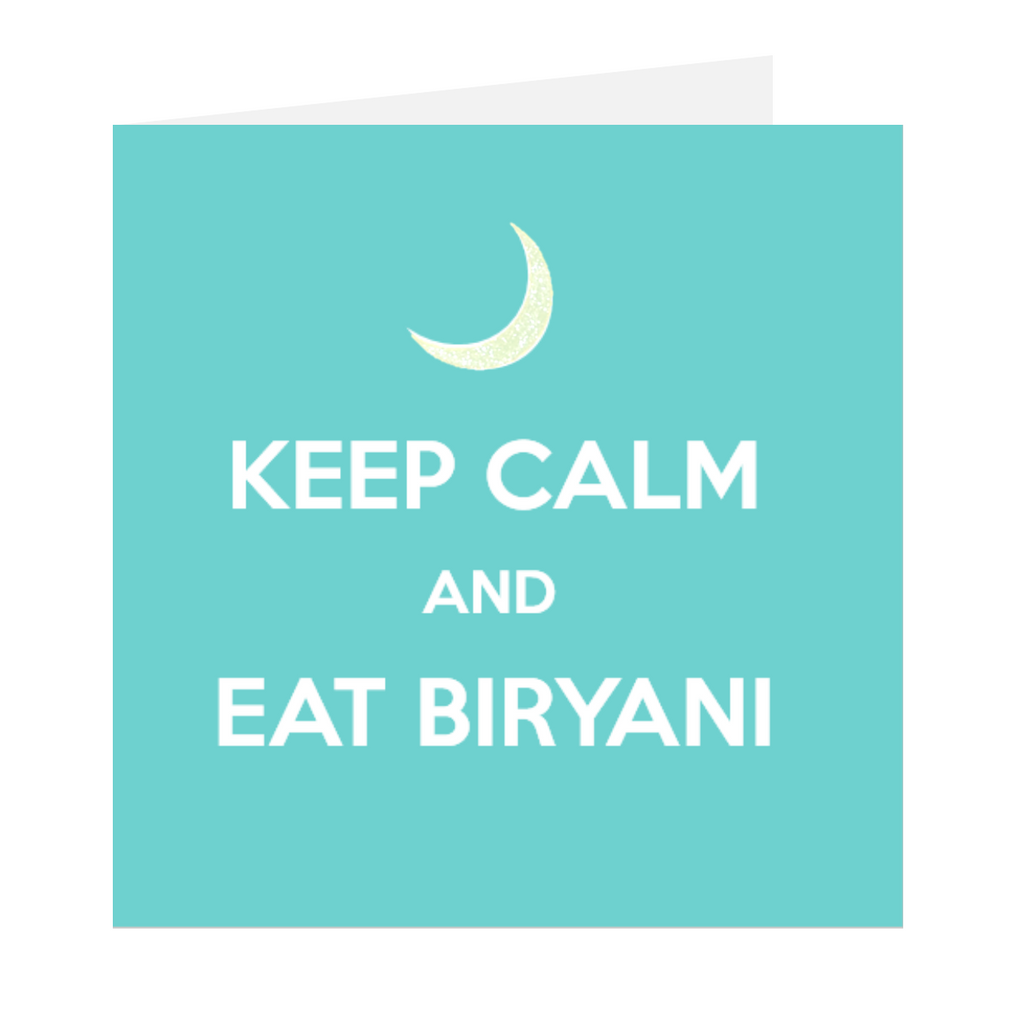 Keep Calm And Eat Biryani