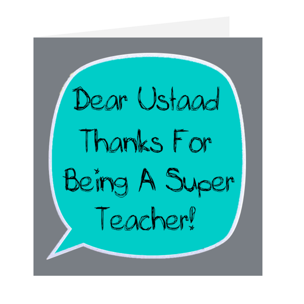 Dear Teacher - Dear Ustaad Thanks For Being A Super Teacher