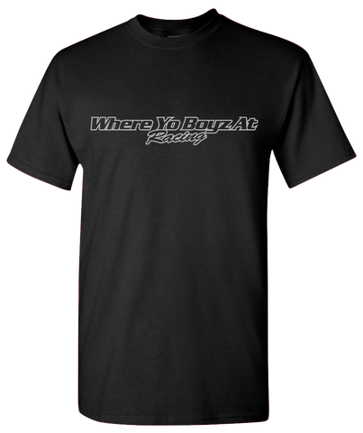 Where Yo Boyz At Racing T-Shirt (Black/Silver)