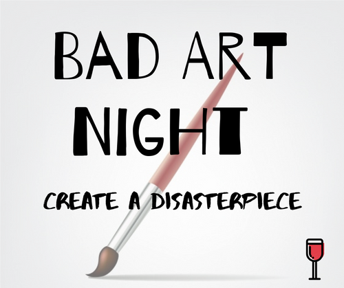 BAD ART NIGHT!