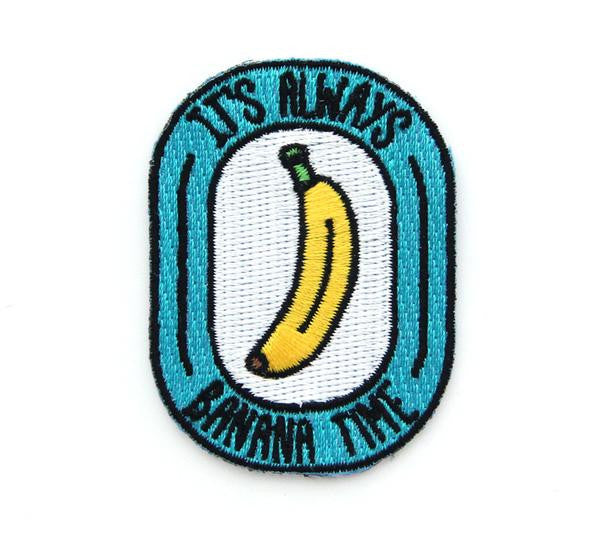 It's Always Banana Time Embroidered Patch