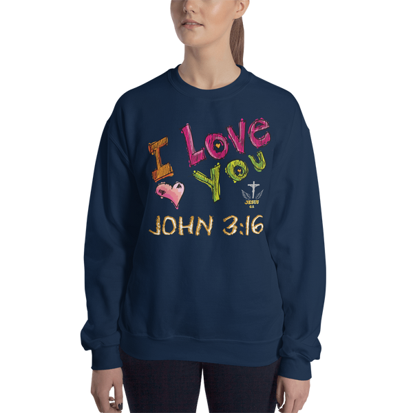 I Love You (CREWNECK) - in 8 colors