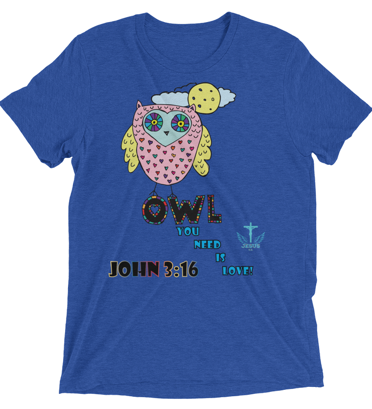 Owl You Need (TRIBLEND) - 14 colors