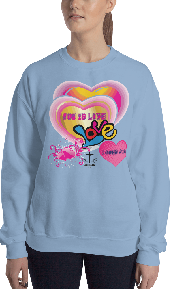 God Is Love (CREWNECK) - in 7 colors