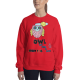Owl You Need (CREWNECK) - in 8 colors