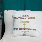 I Can Do All Things Pillow - 18x18