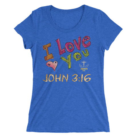 I Love You 3:16 (WOMEN'S FITTED) - 15 colors