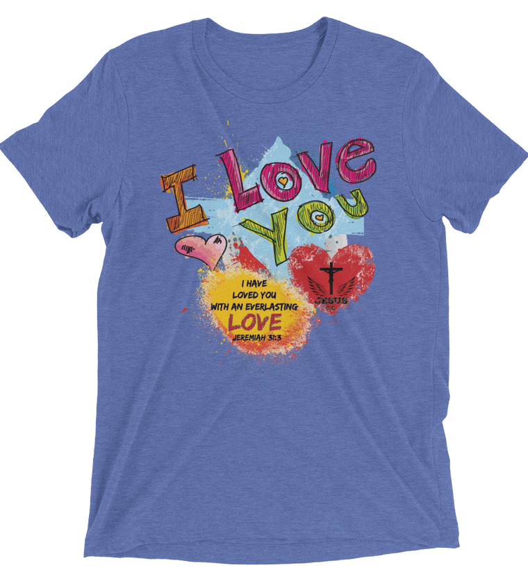 Love You (TRIBLEND) - in 10 colors