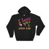 I Love You (HOODED SWEATSHIRT) - in 7 colors