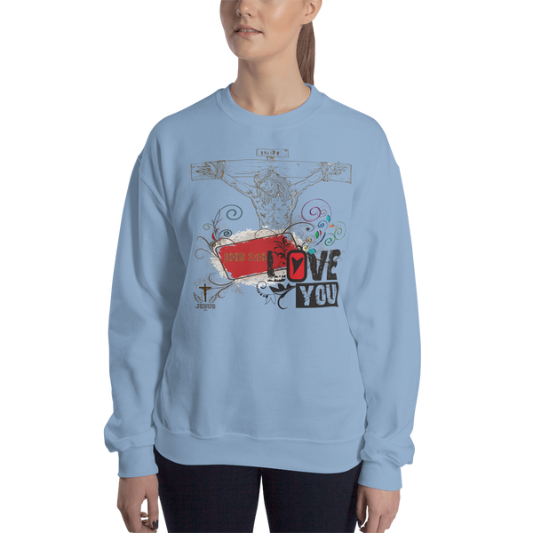 Jesus Loves You (CREWNECK) - in 4 colors