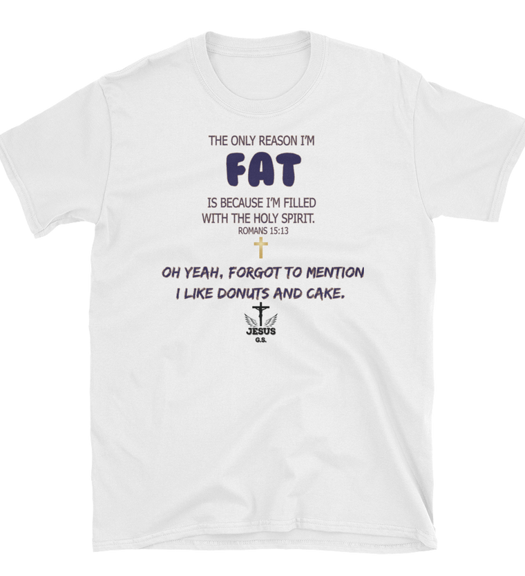 I'm Fat (FUNNY SHIRT) - in 1 color