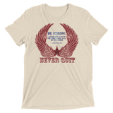 Never Quit (TRIBLEND) - in 7 colors - Jesus Gift Store