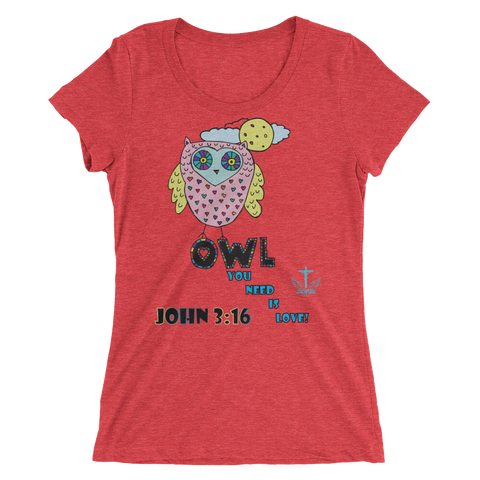 Owl You Need (WOMEN'S FITTED) -  in 15 colors