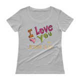 I Love You (SCOOP NECK) - in 9 colors