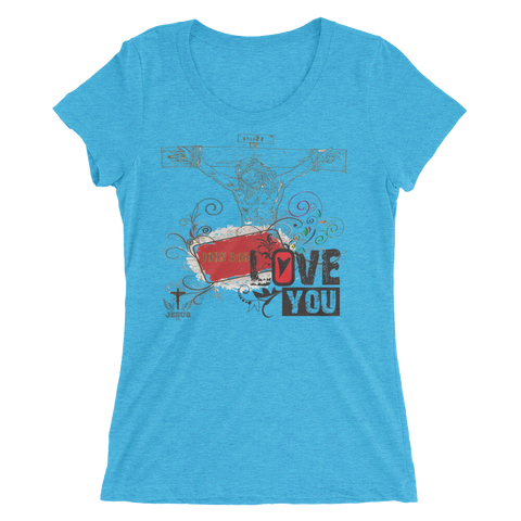 Jesus Loves You (WOMEN'S FITTED) - 8 colors - Jesus Gift Store