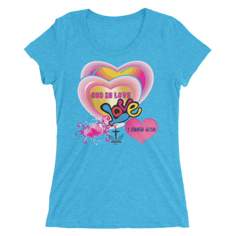 God Is Love (WOMEN'S FITTED) - in 15 colors