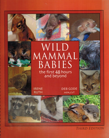 Wild Mammal Babies! The First 48 Hours and Beyond 4th Edition