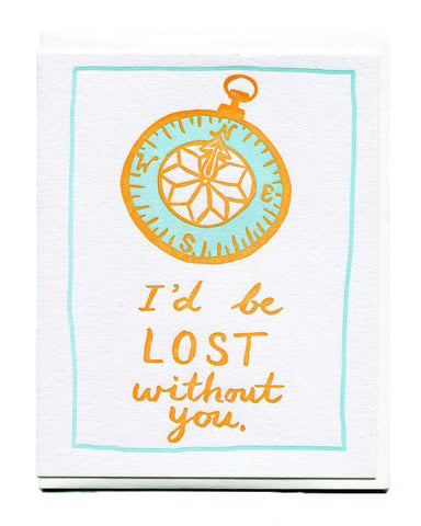 I'd Be Lost Without You Love Card