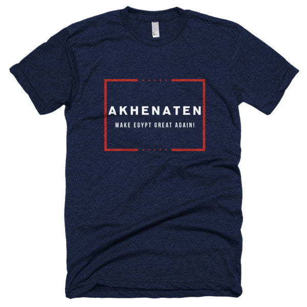 AKHENATEN Make Egypt Great Again!Short sleeve soft t-shirt