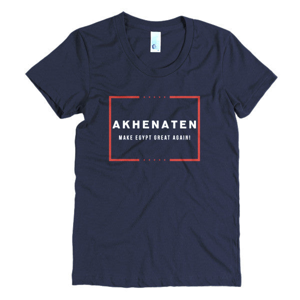 AKHENATEN Make Egypt Great Again! Women's short sleeve t-shirt