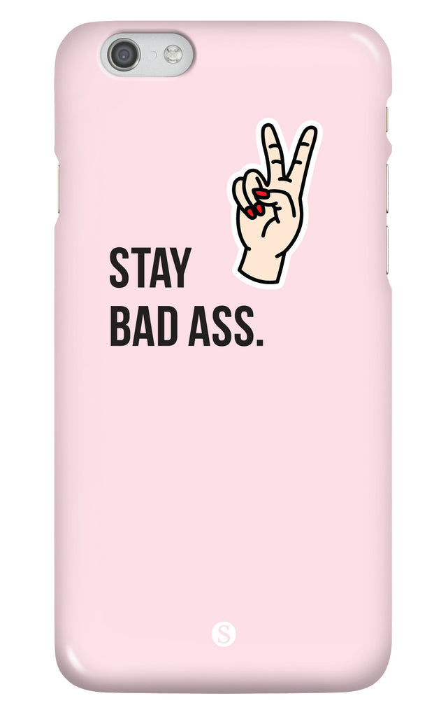 Stay Bad Ass Phone Case
