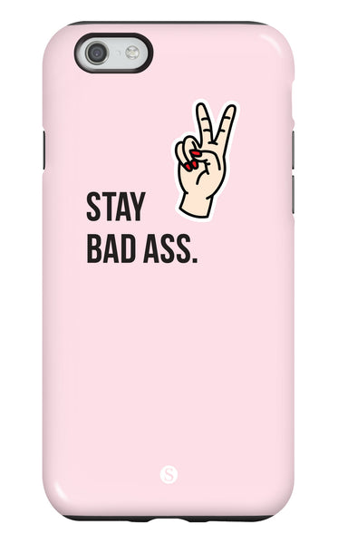 Stay Bad Ass Tough Phone Case
