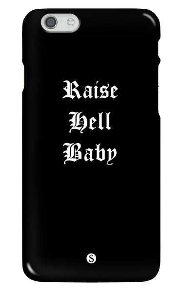 Raise Hell Baby Phone Case