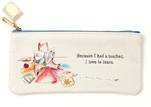 """Because I had a teacher, I love to learn"" canvas pouch"