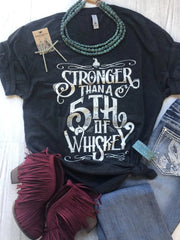 Stronger Than A 5th of Whiskey - Graphic Tee