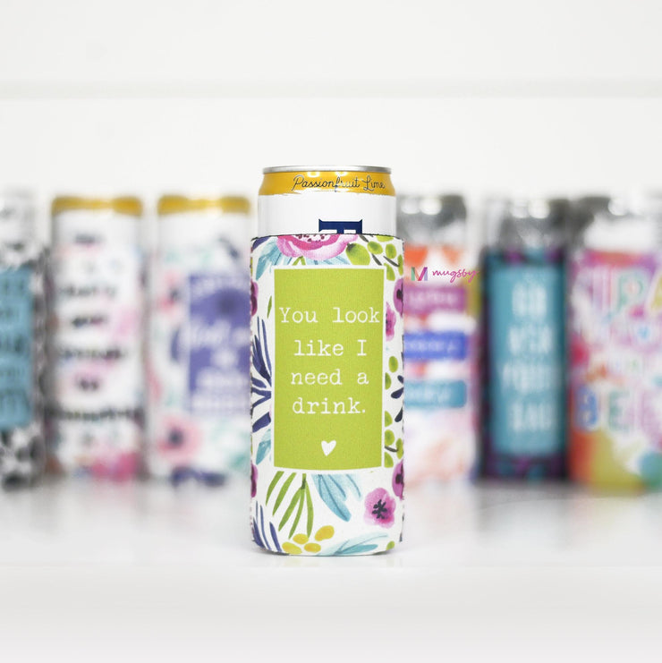 Slim Can Cooler - You Look Like I Need A Drink