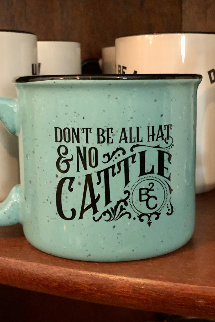 Don't Be All Hat and No Cattle - Large Ceramic Mug