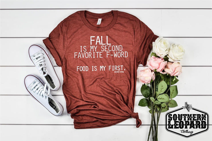 Fall is My 2nd Favorite F Word - Graphic Tee