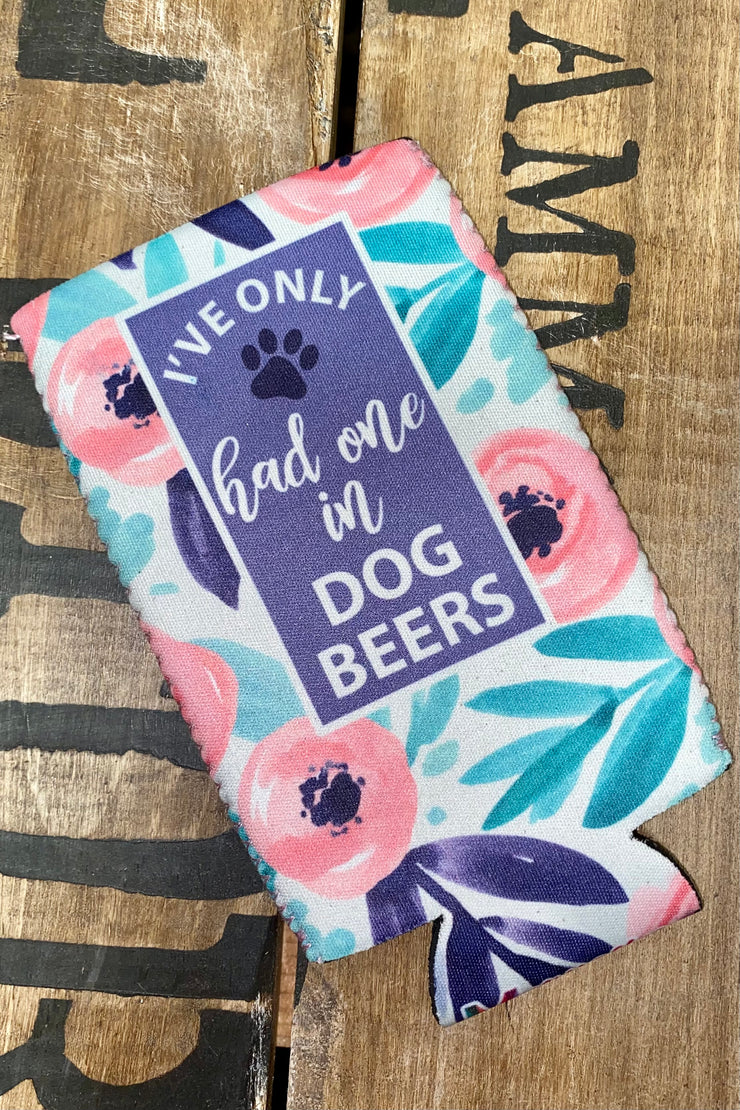 Slim Can Cooler - I've Only Had One In Dog Beers