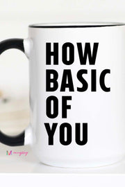 How Basic of You - Large Ceramic Mug