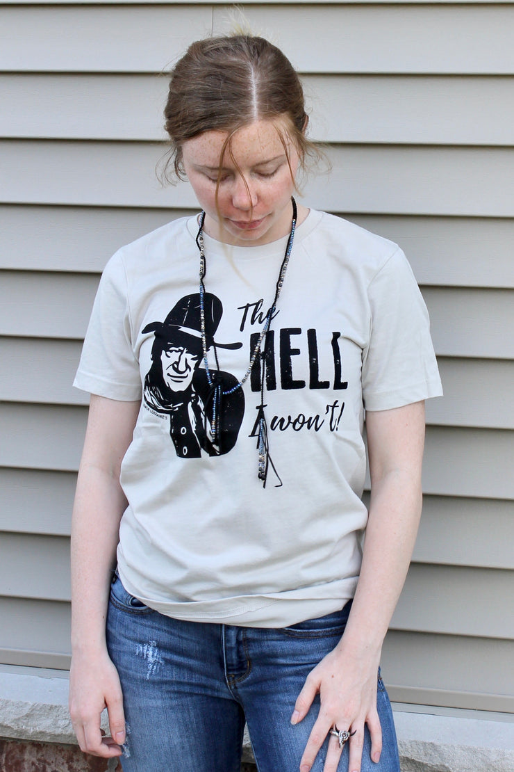 The Hell I Won't - Graphic Tee
