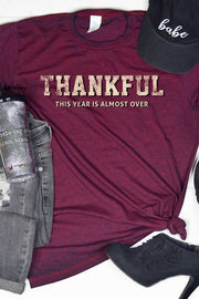 Thankful This Year Is Almost Over - Graphic Tee