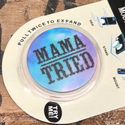 Mama Tried - Mobile Phone Stand